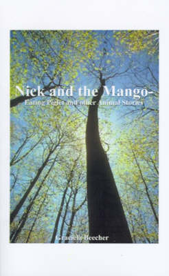 Nick and the Mango-eating Piglet And Other Animal Stories by Graciela F. Beecher