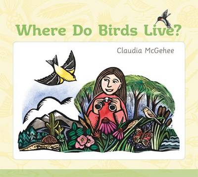 Where Do Birds Live? by Claudia McGehee