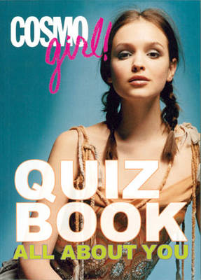 Cosmogirl! Quiz Book All About You by Editors of  Cosmogirl!
