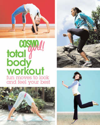 Total Body Workout Fun Moves to Look and Feel Your Best by Editors of  Cosmogirl!