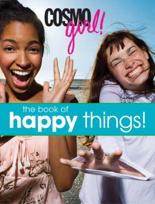 Cosmogirl! The Book of Happy Things by Editors of  Cosmogirl!