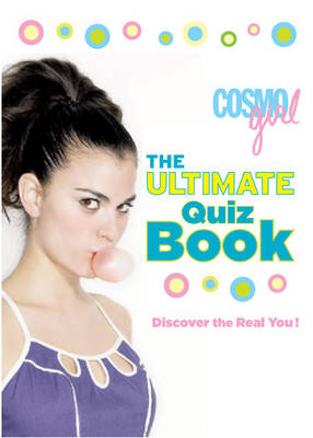 CosmoGIRL the Ultimate Quiz Book Discover the Real You! by Editors of  Cosmogirl!