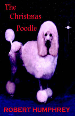 The Christmas Poodle by Robert Humphrey
