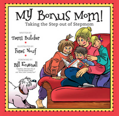 My Bonus Mom! Taking the Step Out of Stepmom by Tami Butcher