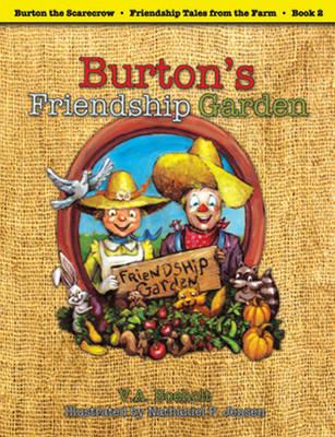 Burton's Friendship Garden Burton the Scarecrow by V. A. Boeholt