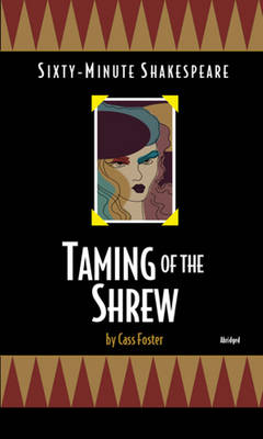 Taming of the Shrew Sixty-Minute Shakespeare Series by Cass Foster