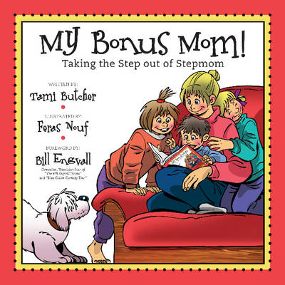 My Bonus Mom! Taking the Step Out of Stepmom by Tami Butcher, Bill Engvall