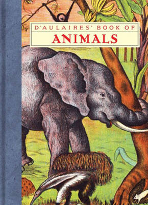 D'Aulaires' Book of Animals by Ingri D'Aulaire, Edgar Parin D'Aulaire