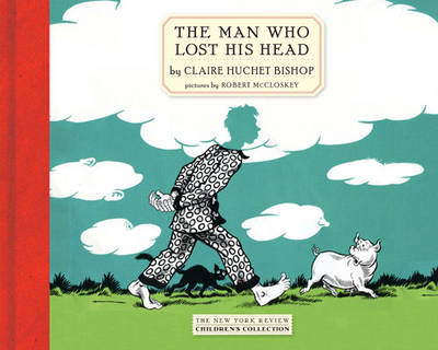 The Man Who Lost His Head by Claire Hutchet Bishop