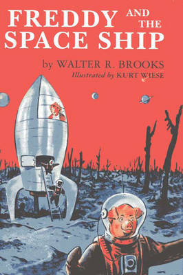 Freddy and the Space Ship by Walter Brooks