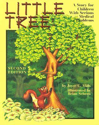 Little Tree A Story for Children with Serious Medical Problems by Joyce C. Mills