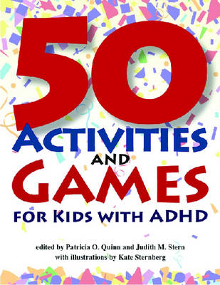 50 Activities and Games for Kids with ADHD by Patricia O., MD Quinn, Judith M., MA Stern