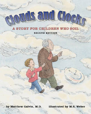 Clouds and Clocks A Story for Children Who Soil by Matthew Galvin