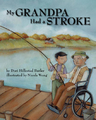 My Grandpa Had a Stroke by Dori Hillestad Butler