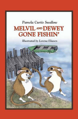 Melvil and Dewey Gone Fishin by Pamela Curtis Swallow