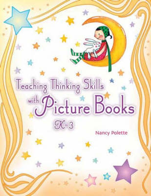 Teaching Thinking Skills with Picture Books, K-3 K3 by Nancy J. Polette
