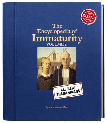 Encyclopaedia of Immaturity Shenanigans by