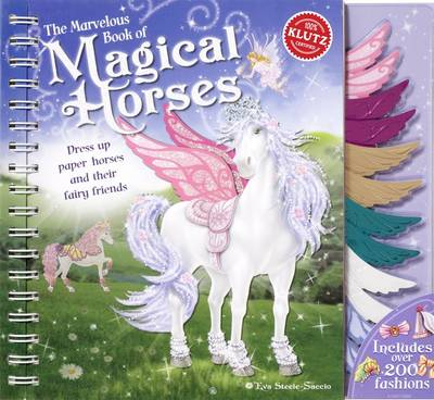 The Marvelous Book of Magical Horses by Editors of Klutz, Eva Steele-Staccio