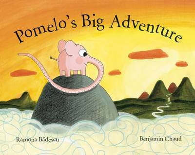Pomelo's Big Adventure by Ramona Badescu