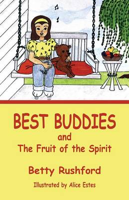 Best Buddies And the Fruit of the Spirit by Betty Rushford