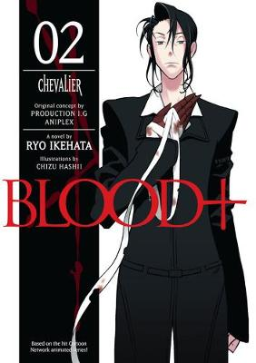 Blood+ Chevalier (Novel) by Ryo Ikehata, Chizu Hashii