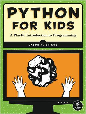 Python for Kids: A Playful Introduction to Programming by Jason R. Briggs