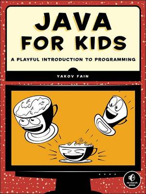 Teach Your Kids Java by Yakov Fain