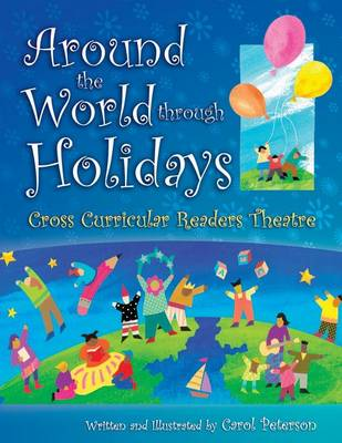Around the World Through Holidays Cross Curricular Readers Theatre by Carol Peterson
