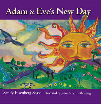 Adam and Eve's New Day by Sandy Eisenberg Sasso, Joani Keller Rothberg