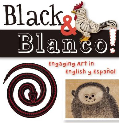 Black and Blanco! Engaging Art in English y Espanol by San Antonio Museum of Art