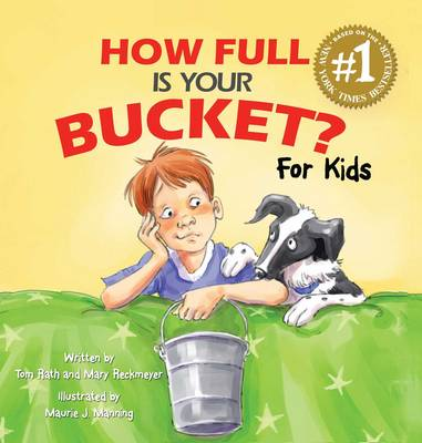 How Full Is Your Bucket? For Kids by Tom Rath, Mary Reckmeyer