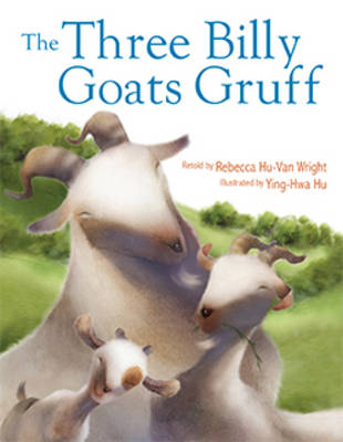 The Three Billy Goats Gruff by Rebecca Hu-Van Wright