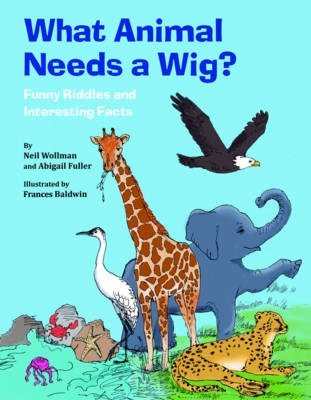 What Animal Needs a Wig? by Neil Wollman