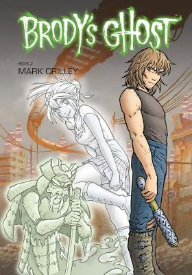 Brody's Ghost by Mark Crilley, Mark Crilley