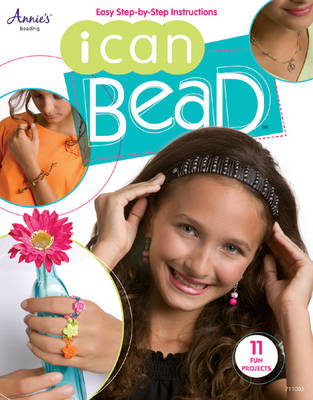 I Can Bead by Annie's