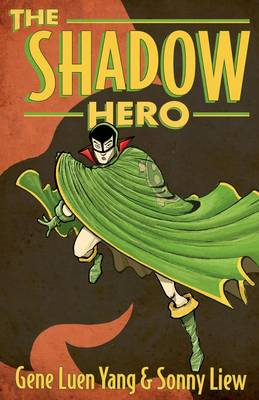 The Shadow Hero by Gene Luen Yang