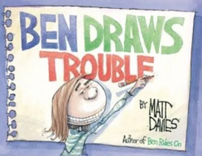Ben Draws Trouble by Matt Davies