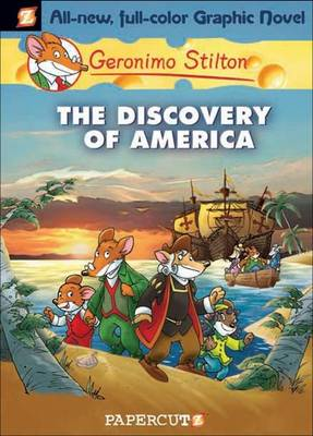 Geronimo Stilton Graphic Novels The Discovery of America by Geronimo Stilton, Geronimo Stilton