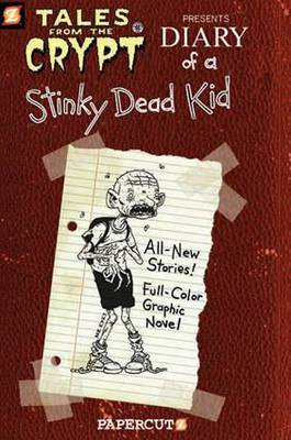 Tales from the Crypt Diary of a Stinky Dead Kid by Stefan Petrucha, Rob Vollmar, Jim Salicrup
