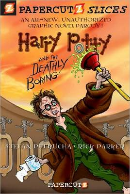 Harry Potty and the Deathly Boring by Stefan Petrucha