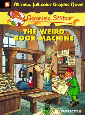 Geronimo Stilton Graphic Novels #9: The Weird Book Machine by Geronimo Stilton