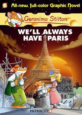 Geronimo Stilton We'll Always Have Paris by Geronimo Stilton, Geronimo Stilton