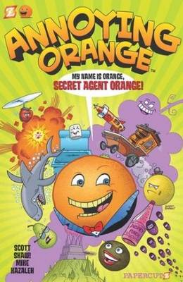 Annoying Orange Secret Agent Orange by Scott Shaw, Mike Kazaleh, Scott Shaw, Mike Kazaleh