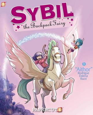 Sybil the Backpack Fairy Graphic Novels Aithor by Michel Rodrigue, Manuela Razzi