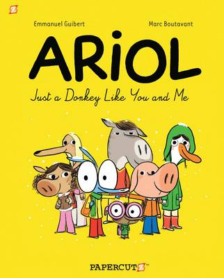 Ariol Just a Donkey Like You and Me by Marc Boutavant, Emmanuel Guibert