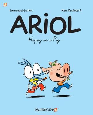 Ariol Happy as a Pig... by Marc Boutavant, Emmanuel Guibert