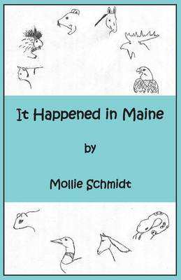 It Happened in Maine by Mollie Schmidt