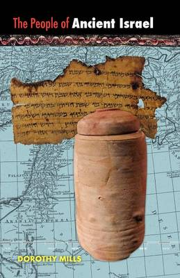 The People of Ancient Israel by Dorothy Mills