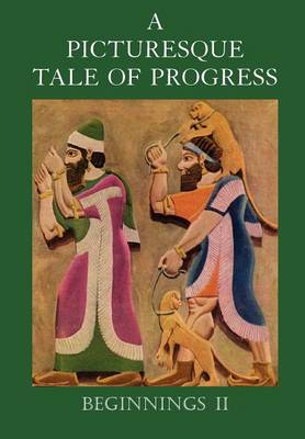 A Picturesque Tale of Progress Beginnings II by Olive Beaupre Miller, Harry Neal Baum