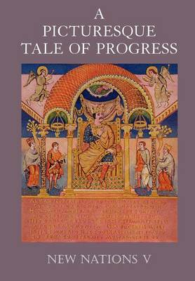 A Picturesque Tale of Progress New Nations V by Olive Beaupre Miller, Harry Neal Baum